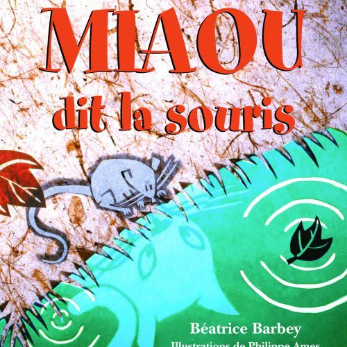 Miaou said the Mouse (French)